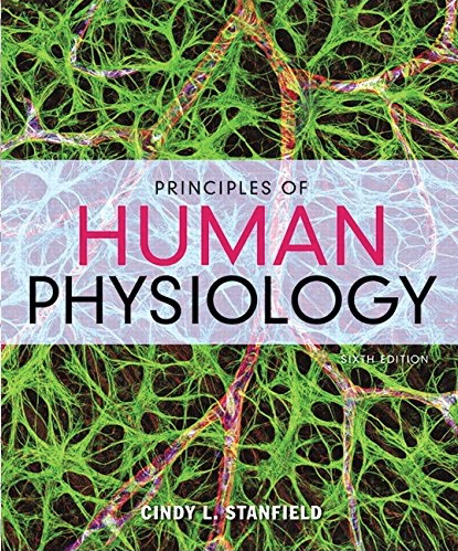 6th Edition Principles Of Human Physiology ISBN 13 978 0134169804