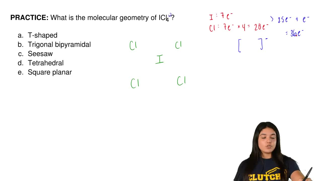 What is the molecular geometry of ICl 4-?   	T-shaped 	Trigonal bipyramid...