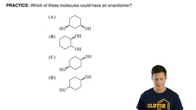 Which of these molecules could have an enantiomer? ...