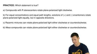 Which statement is true?  a) Compounds with R stereocenters rotate plane-polar...