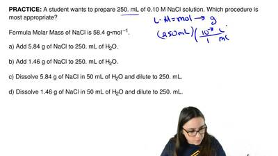 A student wants to prepare 250 mL of 0.10 M NaCl solution. Which procedure is ...