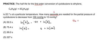 The half-life for the first order conversion of cyclobutane to ethylene,  C4H8...
