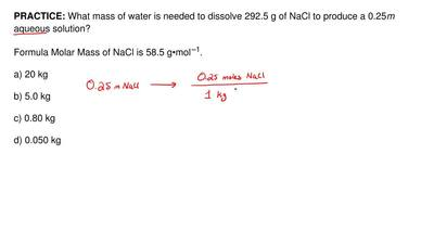 What mass of water is needed to dissolve 292.5 g of NaCl to produce a 0.25 m ...