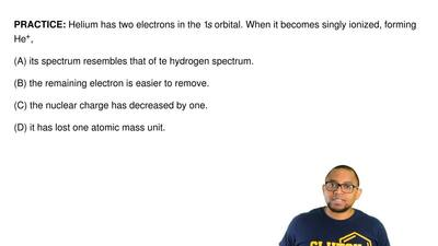 Helium has two electrons in the 1s orbital. When it becomes singly ionized, fo...