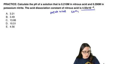 Calculate the pH of a solution that is 0.210M in nitrous acid and 0.290M in po...