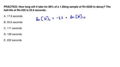 How long will it take for 80% of a 1.20mg sample of Rn-220 to decay? The half-...