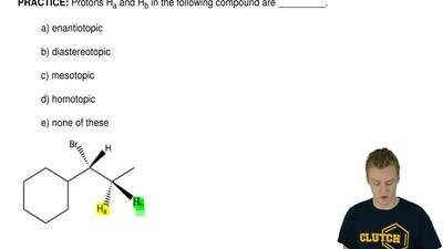 Protons Ha and Hb in the following compound are _________.  a) enantiotopic  b...