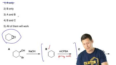Which reaction(s) would produce the epoxide shown?  1) A only  2) B only  3) A...