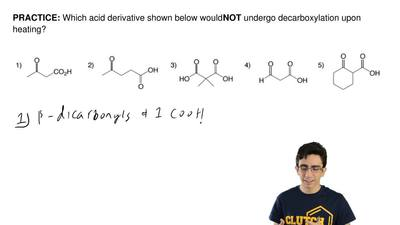 Which acid derivative shown below would NOT undergo decarboxylation upon heati...