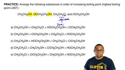 Arrange the following substances in order ofincreasing boiling point (highest...