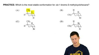Which is the most stable conformation for  cis-1-bromo-3-methylcyclohexane? ...