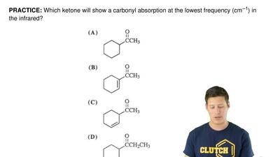 Which ketone will show a carbonyl absorption at the lowest frequency (cm  –1) ...