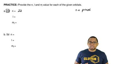 Provide the n, l and ml value for each of the given orbitals.   a. 22f   n =  ...