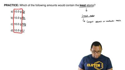 Which of the following amounts would contain the least atoms?  a) 10.0 g Sr ...