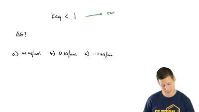 Which value of ΔG corresponds with Keq < 1?  (a) +1 kJ/mol  (b) 0 kJ/mol  ...