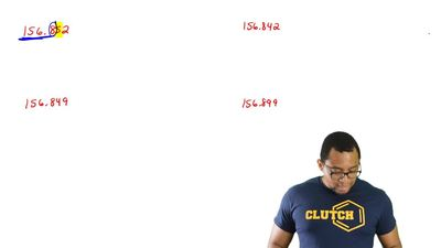 Round each number to four significant figures.  a. 156.182  b. 156.842  c. 156...