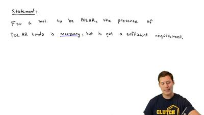Analyze the statement: For a molecule to be polar, the presence of polar bonds...