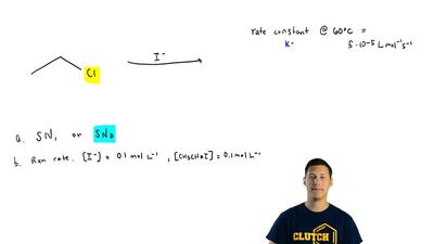 Consider the reaction of I - with CH3CH2Cl.(b) What is the reaction rate if [I...