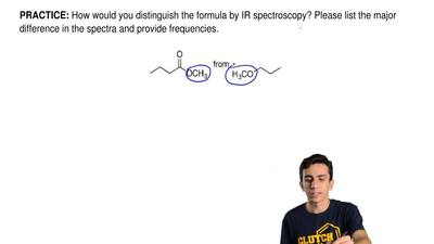 How would you distinguish the formula by IR spectroscopy? Please list the majo...