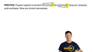 Propose reagents to transform CH 3CH2OT into CH3CH2OD. Using any necessary aci...
