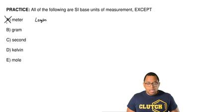 All of the following are SI base units of measurement, EXCEPT  A) meter  B) gr...