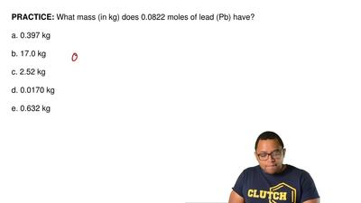 What mass (in kg) does 0.0822 moles of lead (Pb) have?  a. 0.397 kg  b. 17.0 k...