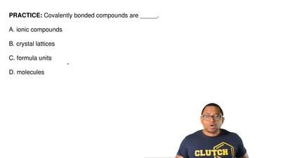Covalently bonded compounds are _____.  A. ionic compounds  B. crystal lattice...