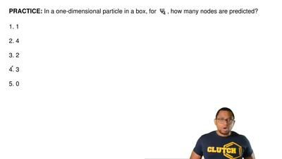 In a one-dimensional particle in a box, for  Ψ 4 , how many nodes are predicte...