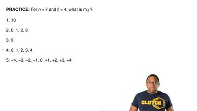 For n = 7 and ℓ = 4, what is m ℓ ?  1. 18  2. 0, 1, 2, 3  3. 9  4. 0, 1, 2, 3,...