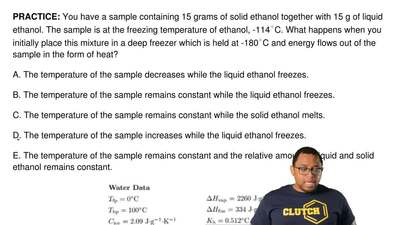 You have a sample containing 15 grams of solid ethanol together with 15 g of l...