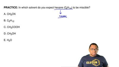In which solvent do you expect hexane (C6H14) to be miscible?   A. CH3CN  B. C...