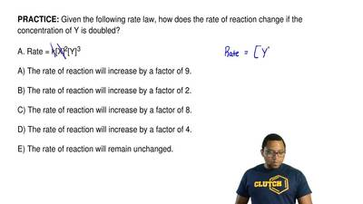 Given the following rate law, how does the rate of reaction change if the conc...