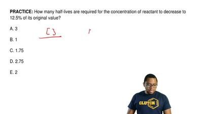How many half-lives are required for the concentration of reactant to decrease...