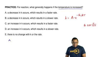 For reaction, what generally happens if the temperature is increased?  A. a de...