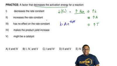 A factor that decreases the activation energy for a reaction:  I) dec...