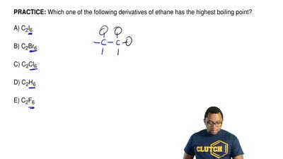 Which one of the following derivatives of ethane has the highest boiling point...