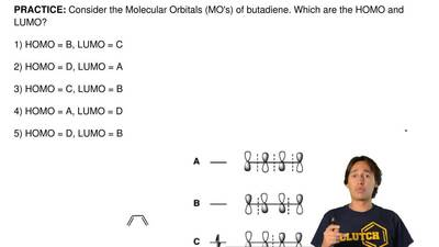 Consider the Molecular Orbitals (MO's) of butadiene. Which are the HOMO and LU...