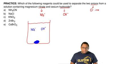Which of the following reagents could be used to separate the two anions from ...
