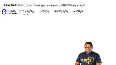 Which of the following is considered a STRONG electrolyte?  a) NH4NO3    b) C1...