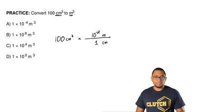 Convert 100 cm3 to m3.  A) 1 × 10-4 m3       B) 1 × 10 8 m3     ...