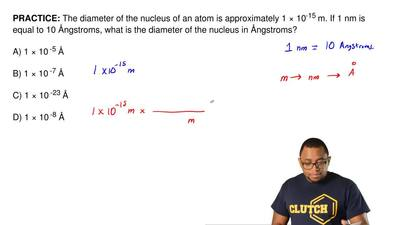 The diameter of the nucleus of an atom is approximately 1 × 10 -15 m. If 1 nm ...