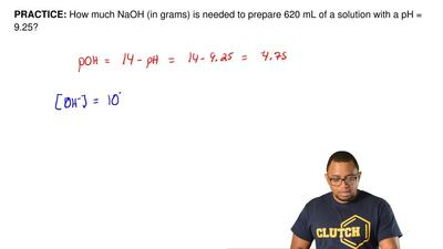 How much NaOH (in grams) is needed to prepare 620 mL of a solution with a pH =...