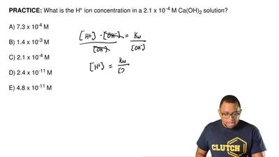 What is the H+ ion concentration in a 2.1 x 10 -4 M Ca(OH)2 solution?  A) 7.3 ...