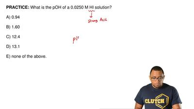What is the pOH of a 0.0250 M HI solution?  A) 0.94  B) 1.60  C) 12.4  D) 13.1...