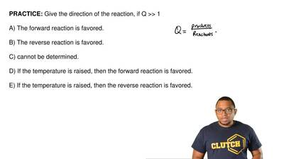Give the direction of the reaction, if Q >> 1  A) The forward reaction i...