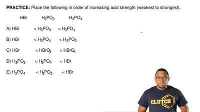 Place the following in order of increasing acid strength (weakest to strongest...