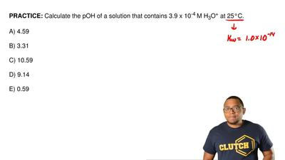Calculate the pOH of a solution that contains 3.9 x 10-4M H3O+at 25°C.  A) ...