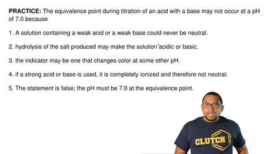 The equivalence point during titration of an acid with a base may not occur at...