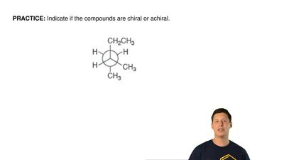 Indicate if the compounds are chiral or achiral.  ...