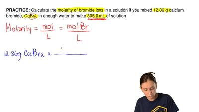 Calculate the molarity of bromide ions in a solution if you mixed 12.86 g calc...